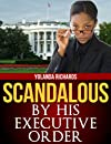 Scandalous: By His Executive Order