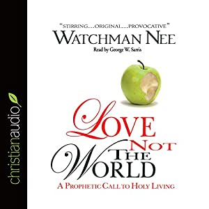 Love Not the World Audiobook