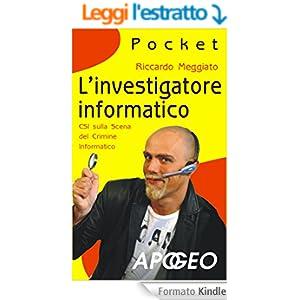 L'investigatore informatico: CSI sulla scena del crimine informatico (Pocket)