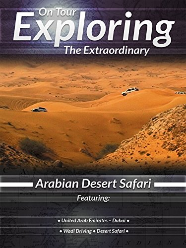 On Tour Exploring the Extraordinary Arabian Desert Safari