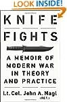Knife Fights: A Memoir of Modern War...