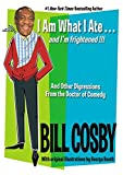I Am What I Ate...and I'm Frightened!!! (0060734892) by Bill Cosby