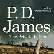The Private Patient (       UNABRIDGED) by P. D. James Narrated by Daniel Weyman