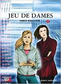 Jeu de dames 2: Fabrice Boulanger: 9782764405758: Amazon.com: Books