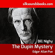 The Dupin Mysteries (       UNABRIDGED) by Edgar Allen Poe Narrated by Bill Nighy