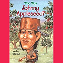 Who Was Johnny Appleseed? Audiobook by Joan Holub Narrated by Kevin Pariseau