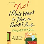 No! I Don't Want to Join a Book Club: Diary of a 60th Year | Virginia Ironside