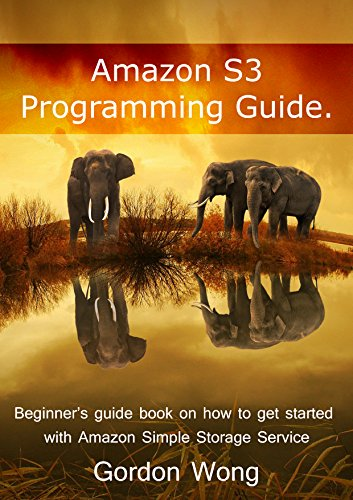 amazon-s3-programming-guide-beginners-guide-book-on-how-to-get-started-with-amazon-simple-storage-se