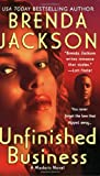 Brenda Jackson Unfinished Business (Madaris Family Novels)