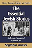 The Essential Jewish Stories: God, Torah, Israel & Faith