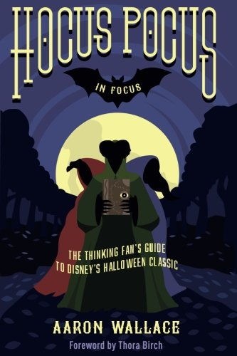 PDF Hocus Pocus In Focus The Thinking Fans Guide To Disneys Halloween Classic Free Books