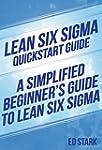Lean Six Sigma QuickStart Guide: A Si...
