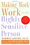 Making Work Work for the Highly Sensitive Person (007140810X) by Barrie S. Jaeger