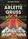 echange, troc Jacques Godot - Arlette Gruss : Le cirque