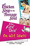 Chicken Soup for the Teenage Soul: The Real Deal on Girl Stuff (Chicken Soup for the Teenage Soul: the Real Deal) (0757305873) by Canfield, Jack