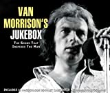 Van Morrison Van Morrison's Jukebox: the Songs That Inspired the Man