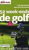 echange, troc Fabian Frydman, Silvère Beau, Jean-Paul Labourdette, Dominique Auzias, Dany Ygouf - Le Petit Futé 52 week-ends de golf