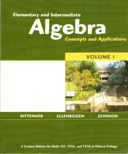 Elementary and Itermediate Algebra Concepts and Applications (A Custom Edition for Math 151,151A and 151B at Ohlone Coll