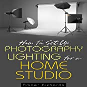 How to Set Up Photography Lighting for a Home Studio | [Amber Richards]