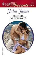 Bedded, Or Wedded? (Harlequin Presents)