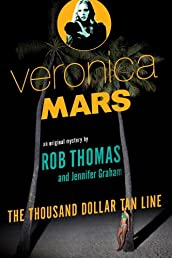 Veronica Mars: An Original Mystery by Rob Thomas: The Thousand-Dollar Tan Line (Vintage)