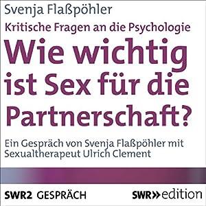 Wie wichtig ist Sex für die Partnerschaft? Kritische Fragen an die Psychologie Hörbuch