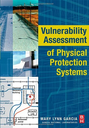 Mary Lynn Garcia - Vulnerability Assessment of Physical Protection Systems