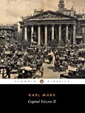 Capital: A Critique of Political Economy (Penguin Classics) (Volume 2) (0140445692) by Marx, Karl