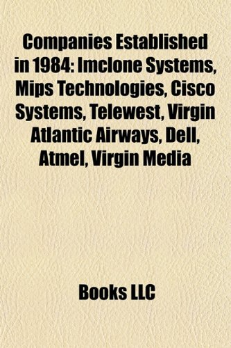 companies-established-in-1984-imclone-systems-mips-technologies-cisco-systems-telewest-virgin-atlant