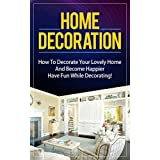 Home Decoration: How To Decorate Your Lovely Home And Become Happier. Have Fun While Decorating! (interior decorating. home decorating. home improvement. interior design. decorating. DIY) (Kindle Edition)By Alex Kovalevskiy        Buy new: $0.00    Customer Rating:     First tagged