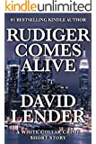 Rudiger Comes Alive (A White Collar Crime Thriller Book 3)