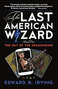Day Of The Dragonking: The Last American Wizard by Edward Irving ebook deal