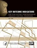 img - for Key Outcome Indicators: For Evaluating Comprehensive Tobacco Control Programs book / textbook / text book