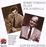 echange, troc Bobby Gordon - Lower Register: Bobby Gordon Plays Joe Marsala