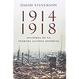1914-1918. La historia de la Primera Guerra Mundial (DEBATE)
