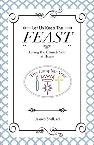 Let Us Keep the Feast: Living the Church Year at Home
