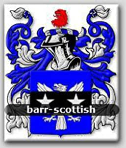BARR Origin: SCOTTISH - Coat of Arms - Family CREST - 8.5 x 11.0 inches - Genealogy - Heraldry - Heraldic