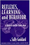 Reflexes, Learning And Behavior: A Window into the Child's Mind : A Non-Invasive Approach to Solving Learning & Behavior Problems