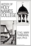 img - for History of Holy Names College book / textbook / text book