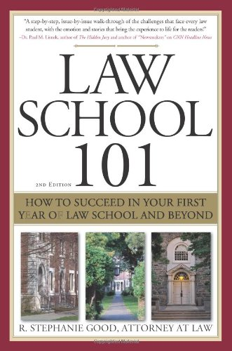 Law School 101, 2E: How to Succeed in Your First Year of Law School and Beyond (Law School 101: How to Succeed in Your First Year of Law)
