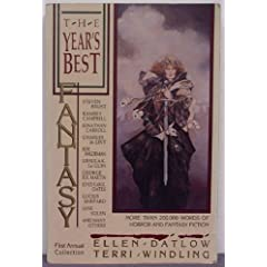 The Year's Best Fantasy: First Annual Collection by Ellen Datlow and Terri Windling