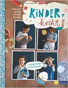 Kinder kocht!: Nelly Mager, Claudia Seifert, Gesa Sander Julia Hoersch