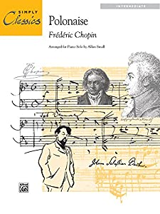 Theme from Polonaise, Op. 53: Sheet (Simply Classics Solos) by Alfred Publishing Co.(UK)Ltd