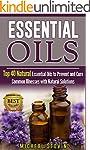 Essential Oils: Top 40 Natural Essent...