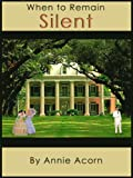 When to Remain Silent (Annie Acorn's Kindle Short Mysteries)