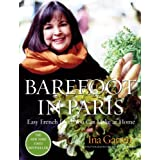 Barefoot in Paris: Easy French Food You Can Make at Home ~ Ina Garten