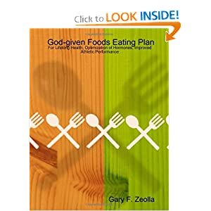 God-given Foods Eating Plan: For Lifelong Health, Optimization of Hormones, Improved Athletic Performance