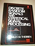 img - for Discrete Random Signals and Statistical Signal Processing/Book and Disk (Prentice-Hall Signal Processing Series) Hardcover - April 1, 1992 book / textbook / text book