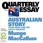 Australian Story: Kevin Rudd and the Lucky Country | Mungo MacCallum