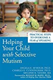 img - for Helping Your Child with Selective Mutism: Practical Steps to Overcome a Fear of Speaking book / textbook / text book